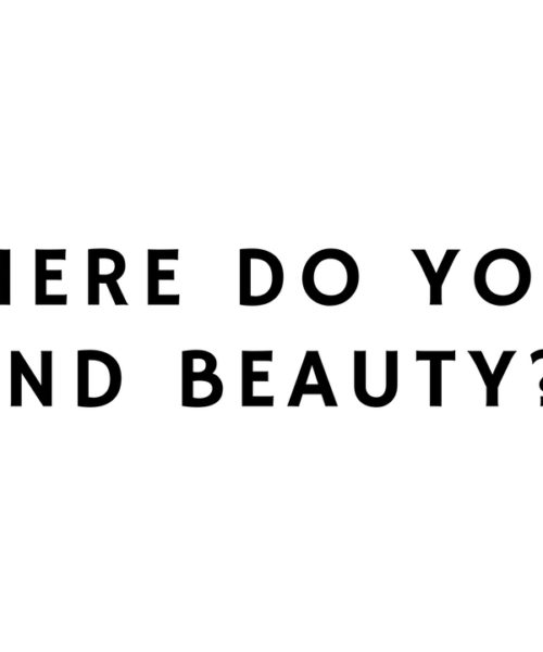 Where do you find beauty?
